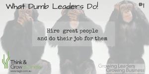 What dumb leaders do!